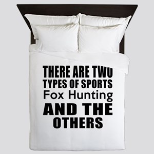 There Are Two Types Of Sports Fox Hunt Queen Duvet