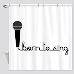 Born to Sing Shower Curtain