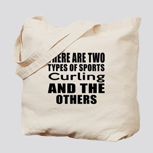 There Are Two Types Of Sports Curling Des Tote Bag