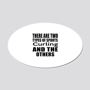 There Are Two Types Of Sport 20x12 Oval Wall Decal