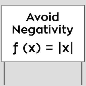 Avoid Negativity Yard Sign