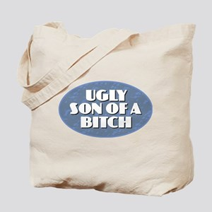 Ugly Son of a Bitch Tote Bag