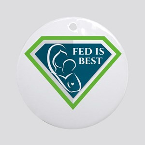 Fed is Best Round Ornament