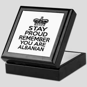 Stay Proud Remember You Are Albanian Keepsake Box
