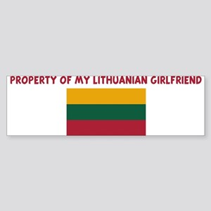 PROPERTY OF MY LITHUANIAN GIR Bumper Sticker