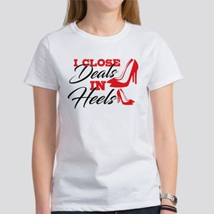I Close Deals in Heels T-Shirt