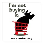 "Not Buying It Square Car Magnet 3"" X 3"""