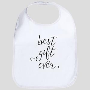 Best Gift Ever Baby Bib