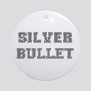 SILVER BULLET Round Ornament