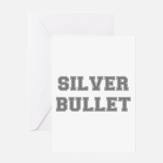SILVER BULLET Greeting Cards