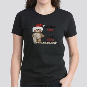 Who Needs Santa? Nonna T-Shirt