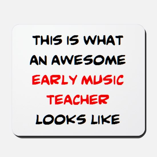 awesome early music teacher Mousepad