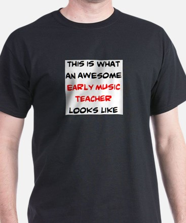 awesome early music teacher T-Shirt