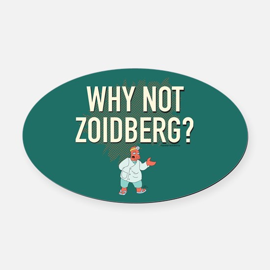 Futurama Why Not Zoidberg Oval Car Magnet