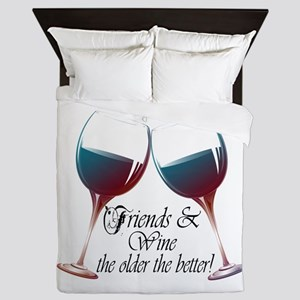 Friends And Wine The Older The Better Queen Duvet