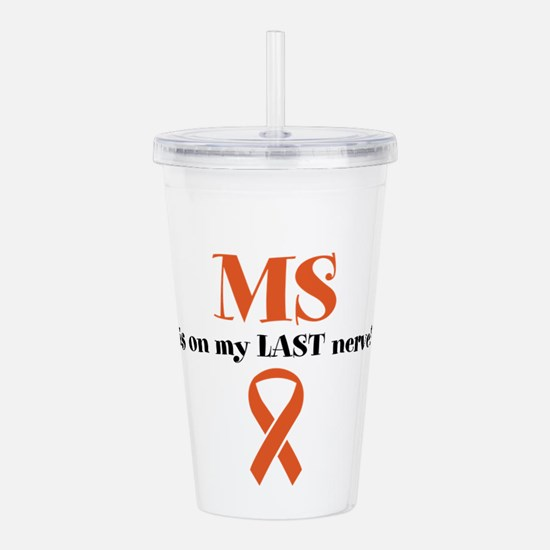 MS Is on my LAST Nerve! Acrylic Double-wall Tumble