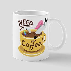 Need Coffee Mugs