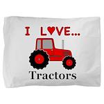 I Love Red Tractors Pillow Sham