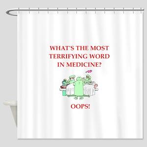 Doctor joke Shower Curtain