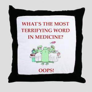 Doctor joke Throw Pillow