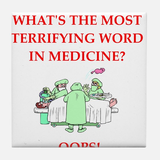 Doctor joke Tile Coaster