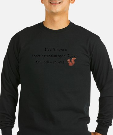 Attention Span Squirre Long Sleeve T-Shirt