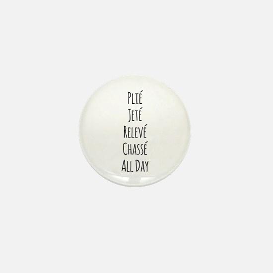 Ballet All Day Mini Button