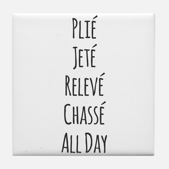 Ballet All Day Tile Coaster