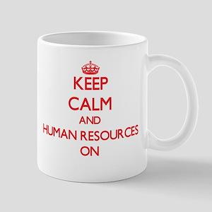 Keep Calm and Human Resources ON Mugs