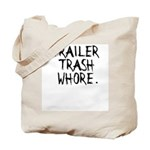 Trailer Trash Wh*re Tote Bag