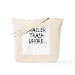 Trailer Trash Wh*re Tote Bag