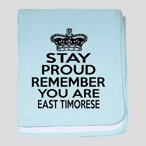 Stay Proud Remember You Are East Timo baby blanket