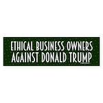 Ethical Business Against Trump Bumper Sticker