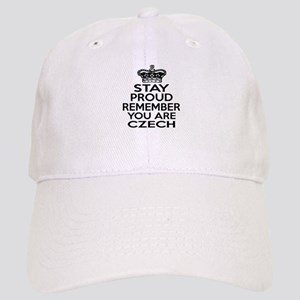 Stay Proud Remember You Are Czech Cap