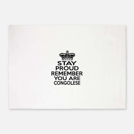 Stay Proud Remember You Are Congole 5'x7'Area Rug