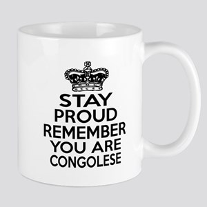 Stay Proud Remember You Are Congolese Mug