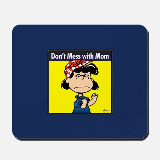 Peanuts Don't Mess With Mom Mousepad