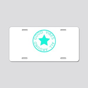 Good Vibes All Around Aluminum License Plate