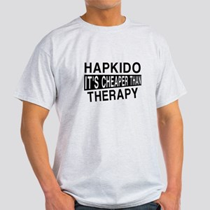 Hapkido It Is Cheaper Than Therapy Light T-Shirt