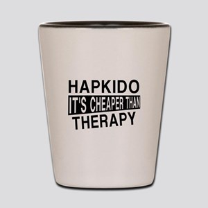 Hapkido It Is Cheaper Than Therapy Shot Glass