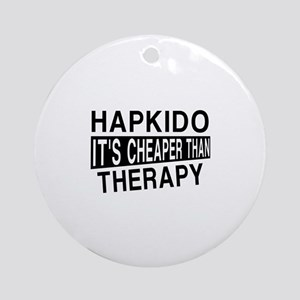 Hapkido It Is Cheaper Than Therapy Round Ornament