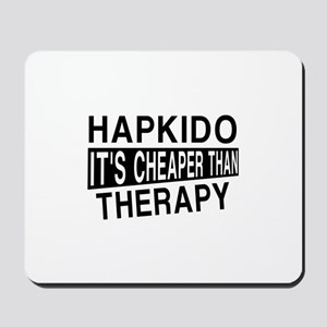 Hapkido It Is Cheaper Than Therapy Mousepad