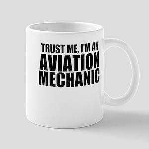 Trust Me, I'm An Aviation Mechanic Mugs