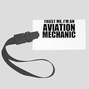 Trust Me, I'm An Aviation Mechanic Luggage Tag