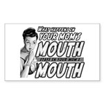 YOUR MOM'S MOUTH Rectangle Sticker