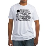 YOUR MOM'S MOUTH Fitted T-Shirt