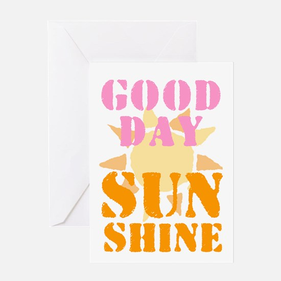 GOOD DAY SUNSHINE! Greeting Cards