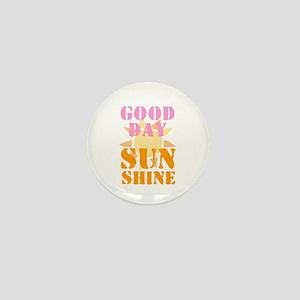 GOOD DAY SUNSHINE! Mini Button
