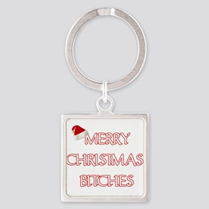 MERRY CHRISTMAS BITCHES Keychains