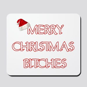MERRY CHRISTMAS BITCHES Mousepad